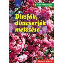 Peter Himmelhuber Díszfák, cserjék és kúszónövények helyes metszése