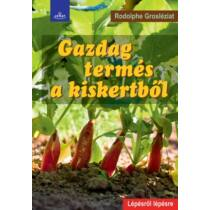 Rodolphe Grosléziat Gazdag termés a kiskertből